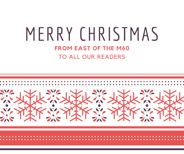 Merry Christmas from East of the M60.
